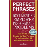 Perfect Phrases For Documenting Employee Performance Problem (BOK)