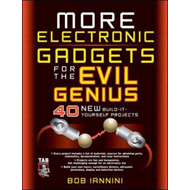 MORE Electronic Gadgets for the Evil Genius (BOK)