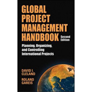 Global Project Management Handbook: Planning, Organizing and Controlling International Projects (BOK)