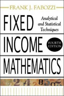 Fixed Income Mathematics: Analytical and Statistical Techniques (BOK)
