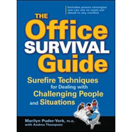 The Office Survival Guide: Surefire Techniques for Dealing with Challenging People and Situations (BOK)