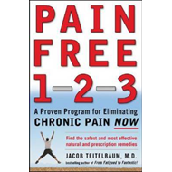 Pain Free 1-2-3: A Proven Program for Eliminating Chronic Pain Now (BOK)