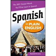 Spanish in Plain English: The 5,001 Easiest Words You'll Ever Learn in Spanish (BOK)