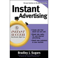 Instant Advertising: How to Write and Design Great Ads That Get Immediate Results (BOK)