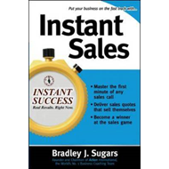 Instant Sales: Techniques to Improve Your Skills and Seal the Deal Every Time (BOK)