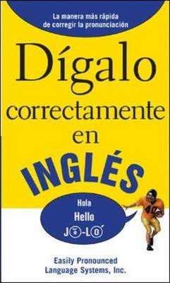 Digalo Correctamente En Ingles: Say it Right in English (BOK)