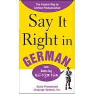 Say It Right In German: The Easy Way to Pronounce Correctly! (BOK)