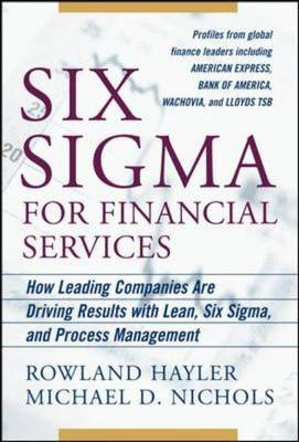 Six Sigma for Financial Services: How Leading Companies are Driving Results Using Lean, Six Sigma an (BOK)