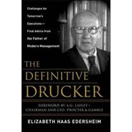 The Definitive Drucker: Challenges for Tomorrow's Executives -- Final Advice from the Father of Mode (BOK)