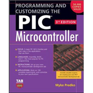 Programming and Customizing the PIC Microcontroller (BOK)