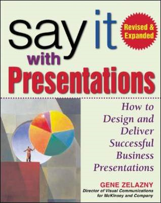 Say It with Presentations, Second Edition, Revised & Expande (BOK)