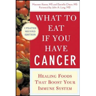 What to Eat If You Have Cancer (BOK)