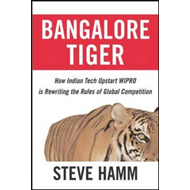 Bangalore Tiger: How Indian Tech Upstart Wipro is Rewriting the Rules of Global Competition (BOK)