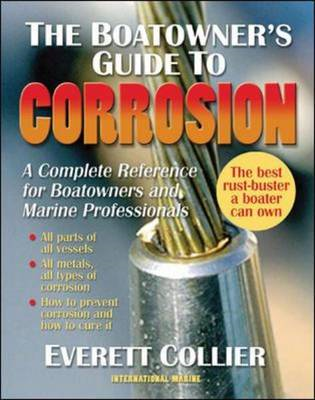 The Boatowner's Guide to Corrosion: A Complete Reference for Boatowners and Marine Professionals (BOK)
