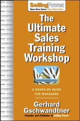 The Ultimate Sales Training Workshop: A Hands-on Guide for Managers (BOK)