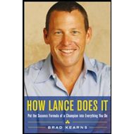 How Lance Does it: Put the Success Formula of a Champion into Everything You Do (BOK)