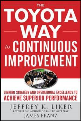 Toyota Way to Continuous Improvement:  Linking Strategy and (BOK)