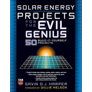 Solar Energy Projects for the Evil Genius (BOK)