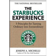 Starbucks Experience: 5 Principles for Turning Ordinary Into (BOK)