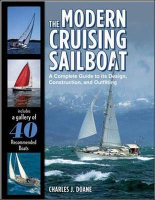 The Modern Cruising Sailboat: A Complete Guide to Its Design, Construction, and Outfitting (BOK)