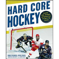 Hard Core Hockey: Essential Skills, Strategies and Systems from the Sport's Top Coaches (BOK)