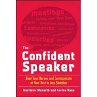 The Confident Speaker: Beat Your Nerves and Communicate at Your Best in Any Situation (BOK)