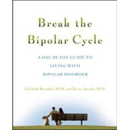 Break the Bipolar Cycle: A Day to Day Guide to Living with Bipolar Disorder (BOK)