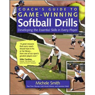 Coach's Guide to Game-winning Softball Drills: Developing the Essential Skills in Every Player (BOK)