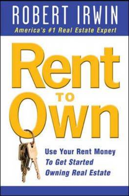 Rent to Own: Use Your Rent Money to Get Started Owning Real Estate (BOK)