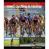 Complete Book of Road Cycling and Racing: A Manual for the Dedicated Rider (BOK)