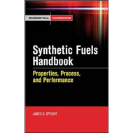 Synthetic Fuels Handbook: Properties, Process, and Performance (BOK)