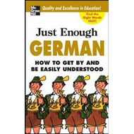 Just Enough German: How to Get by and be Easily Understood (BOK)