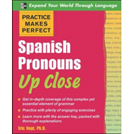 Practice Makes Perfect Spanish Pronouns Up Close (BOK)