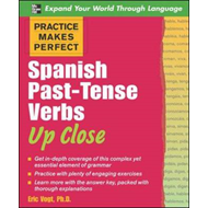 Practice Makes Perfect: Spanish Past-Tense Verbs Up Close (BOK)