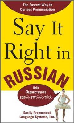 Say it Right in Russian: The Fastest Way to Correct Pronunciation Russian (BOK)