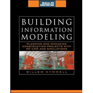 Building Information Modeling: Planning and Managing Construction Projects with 4D CAD and Simulatio (BOK)
