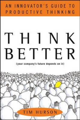 Think Better: An Innovator's Guide to Productive Thinking (BOK)