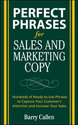 Perfect Phrases for Sales and Marketing Copy: Hundreds of Ready-to-use Phrases to Capture Your Custo (BOK)