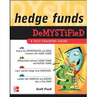Hedge Funds Demystified: A Self-teaching Guide (BOK)