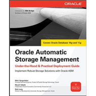 Oracle Automatic Storage Management: Under-the-hood and Practical Deployment Guide (BOK)