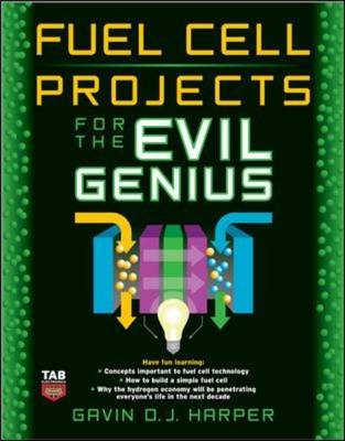 Fuel Cell Projects for the Evil Genius (BOK)