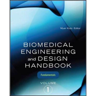 Biomedical Engineering and Design Handbook: v. 1: Biomedical Engineering Fundamentals (BOK)