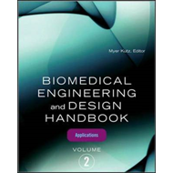 Biomedical Engineering and Design Handbook: v. 2: Biomedical Engineering Applications (BOK)