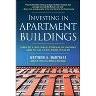 Investing in Apartment Buildings: Create a Reliable Stream of Income and Build Long-term Wealth (BOK)