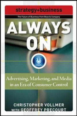 Always on: Advertising, Marketing, and Media in an Era of Consumer Control (BOK)