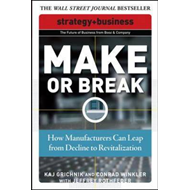 Make or Break: How Manufacturers Can Leap from Decline to Revitalization (BOK)