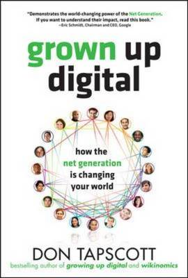 Grown Up Digital: How the Net Generation is Changing Your Wo (BOK)