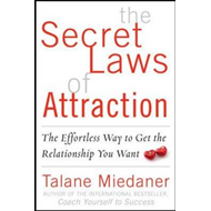 The Secret Laws of Attraction: The Effortless Way to Get the Relationship You Want (BOK)