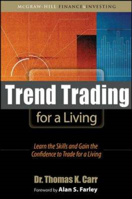 Trend Trading for a Living: Learn the Skills and Gain the Confidence to Trade for a Living (BOK)