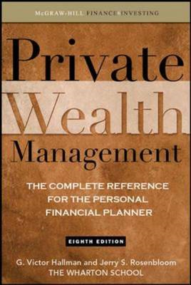 Private Wealth Management: The Complete Reference for the Personal Financial Planner (BOK)